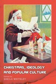 Christmas, ideology, and popular culture